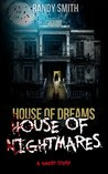 House of Dreams House of Nightmares: A Ghost Story