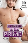 Erotica: Pounded In His Prime (New Adult Romance Multi Book Mega Bundle Erotic Sex Tales Taboo Box Set)(New Adult Erotica, Contemporary Coming Of Age Fantasy, Fetish)