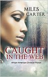 African American Romance: Caught in the Web: Christian Fiction