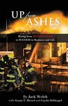 UP FROM ASHES: Rising from DEVASTATION to SUCCESS in Life and Business
