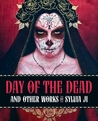 Day of the Dead by Sylvia Ji