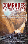 Comrades on the Colca: A Race for Adventure and Incan Treasure in One of the World's Last Unexplored Canyons