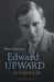 Edward Upward: Art and Life