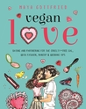 Vegan Love: Dating and Partnering for the Cruelty-Free Gal, with Fashion, Makeup & Wedding Tips