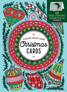 Color-Your-Own Christmas Cards: 30 Cards & Envelopes, Including 5 Pop-Out Ornaments
