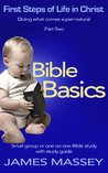 Bible Basics: First Steps of Life in Christ, Part Two