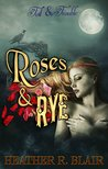 Roses & Rye (Toil & Trouble #3)