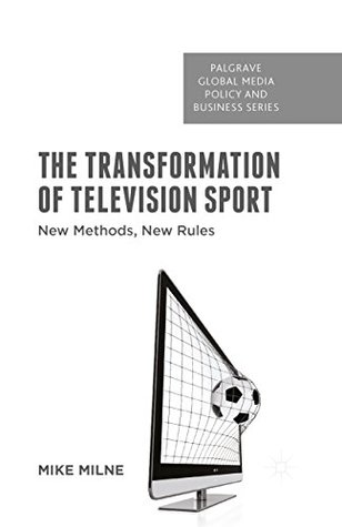 The Transformation of Television Sport: New Methods, New Rules