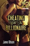 Romance: Cheating With The Billionaire (New Adult Romance Multi Book Mega Bundle Erotic Sex Tales Taboo Box Set)(New Adult Erotica, Contemporary Coming Of Age Fantasy, Fetish)