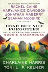 Dead But Not Forgotten: Stories from the World of Sookie Stackhouse