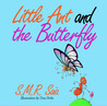 Little Ant and the Butterfly (Little Ant Books, #1)