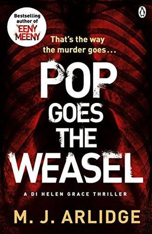 Pop Goes The Weasel (DI Helen Grace 2) [Req] - M. J. Arlidge