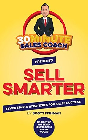 30-minute-sales-coach-presents-sell-smarter-seven-simple-strategies-for-sales-success