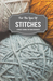 For the Love of Stitches: A Project Journal for Yarn Enthusiasts