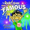 I WANT TO BE FAMOUS by Bracha Goetz