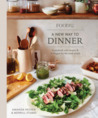 Food52 A New Way to Dinner: A Playbook of Recipes and Strategies for the Week Ahead