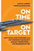 On Time On Target by James D. Murphy
