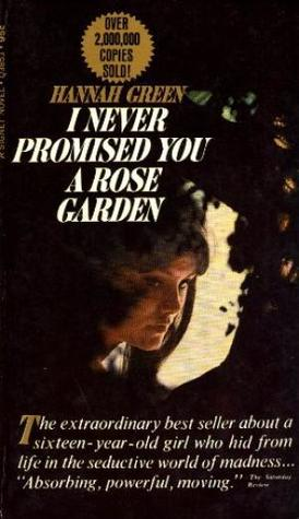 I never promised you a rose garden by hannah green - Never promised you a rose garden ...