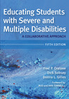 Educating Students with Severe and Multiple Disabilities: A Collaborative Approach, Fifth Edition