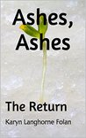 Ashes, Ashes#3: The Return