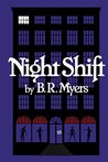 Night Shift by B.R.  Myers
