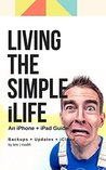 Living The Simple iLife: An iPhone + iPad Guide • Backups + Updates + iCloud