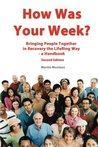 How Was Your Week: Bring People Together in Recovery the Lifering Way - A Handbook