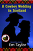 A Cowboy Wedding in Scotland (Stetsons and Kilts, #2)