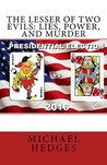 The Lesser of Two Evils: Lies, power, and Murder