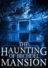 The Haunting of Bechdel Mansion: A Haunted House Mystery- Book 1