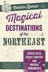 Magical Destinations of the Northeast by Natalie Zaman