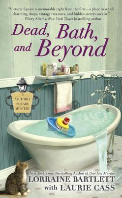 Dead, Bath, and Beyond (Victoria Square, #4)