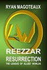 The League of Allied Worlds: Reezzar Resurrection
