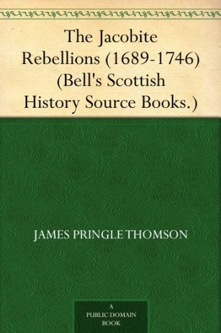 The Jacobite Rebellions (1689-1746) (Bell's Scottish History Source Books.)