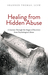 Healing from Hidden Abuse