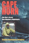 Cape Horn - One Man's Dream, One Woman's Nightmare
