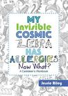 My Invisible Cosmic Zebra Has Allergies - Now What? by Jessie Riley