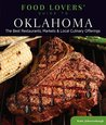Food Lovers' Guide to® Oklahoma: The Best Restaurants, Markets & Local Culinary Offerings (Food Lovers' Series)