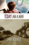 Today I Am A Man