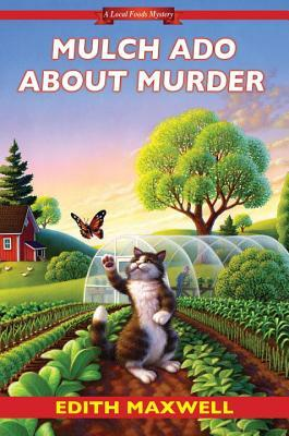 Mulch Ado About Murder (Local Foods Mystery, #5)