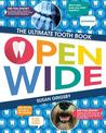 Open Wide: The Ultimate Guide to Your Teeth