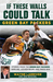 If These Walls Could Talk: Green Bay Packers: Stories from the Green Bay Packers Sideline, Locker Room, and Press Box