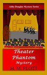 Theater Phantom Mystery (Abby Douglas Mystery Series #5)