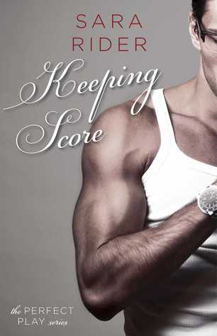 Keeping Score (The Perfect Play, #2)