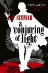 A Conjuring of Light (Shades of Magic #3)