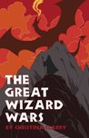 The Great Wizard Wars by Christina Clarry