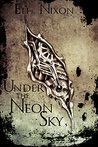 Under the Neon Sky: Stories from the Apocalypse
