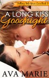 A long Kiss Goodnight (Falling Into Your Love Book #3)