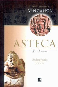 Vingança Asteca (Aztec Blood, #2)