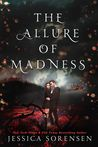 The Allure of Madness